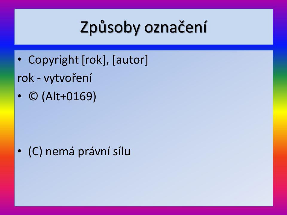 Způsoby označení Copyright [rok], [autor] rok - vytvoření © (Alt+0169)